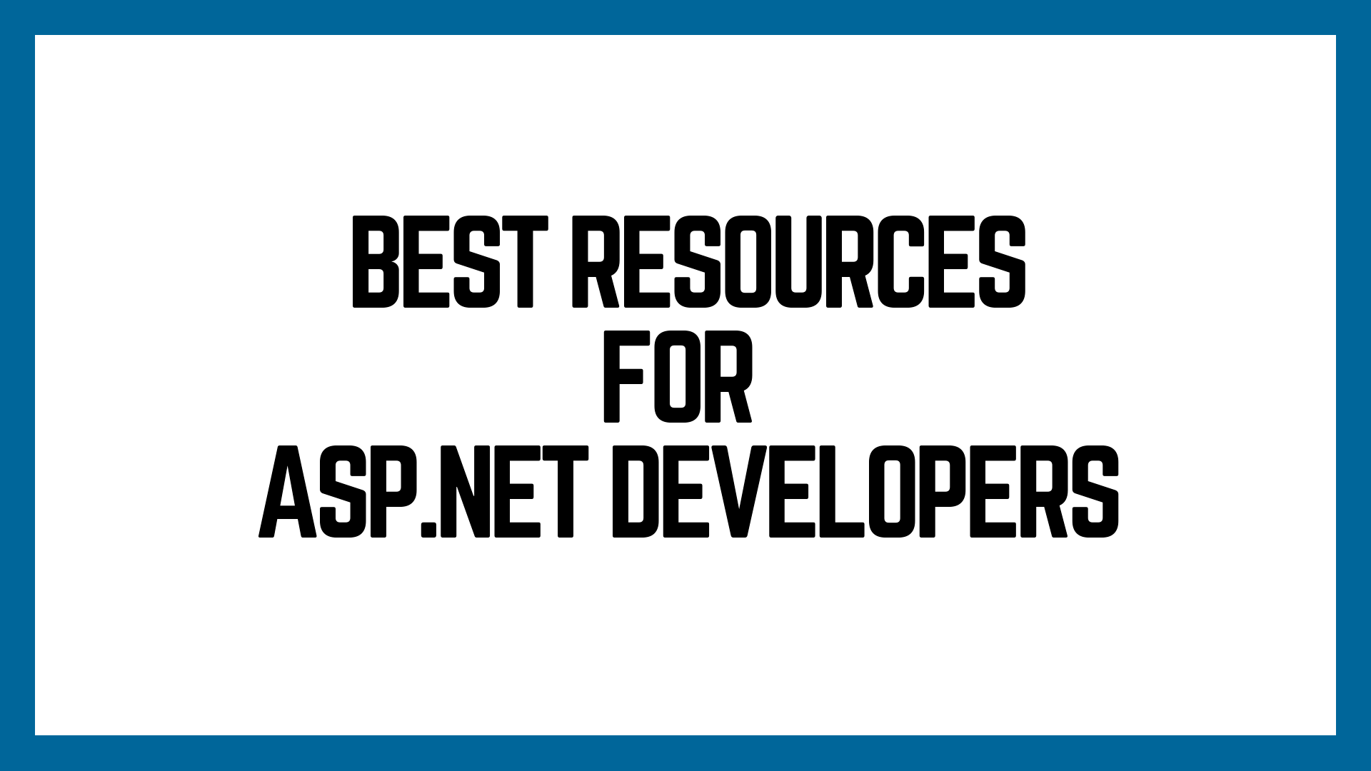 Best Resources for Asp.net Developers