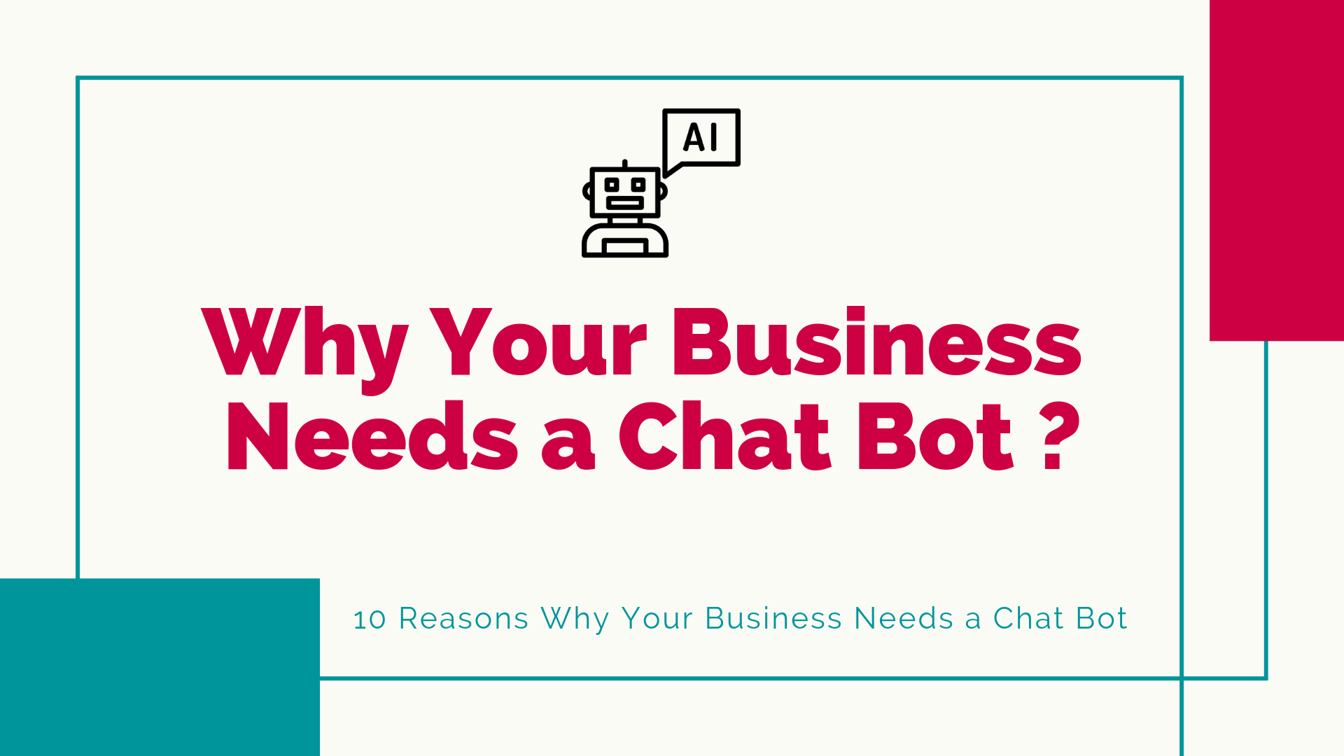 10 reasons why your business needs a chatbot